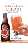 The Lost Beers & Breweries of Britain - Brian Glover