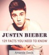 JUSTIN BIEBER: 129 Awesome Facts You Need To Know - Amanda Davis