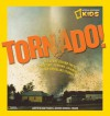 Tornado!: The Story Behind These Twisting, Turning, Spinning, and Spiraling Storms - Judith Bloom Fradin, Dennis Brindell Fradin