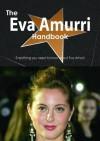 The Eva Amurri Handbook - Everything You Need to Know about Eva Amurri - Emily Smith