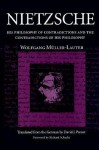Nietzsche: His Philosophy of Contradictions and the Contradictions of His Philosophy - Wolfgang Müller-Lauter, David Parent, Robert Schacht