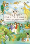 The Story for Little Ones: Preschool Curriculum - Josee Masse