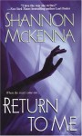 Return To Me - Shannon McKenna