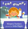 I Eat Dinner - Margery Facklam