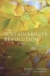 The Sustainability Revolution: Portrait of a Paradigm Shift - Andres R. Edwards, David W. Orr, David Orr