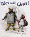 There was once. Grandma's stories: Little Red Riding Hood, Puss in Boots, Cinderella, The three bears, Children in the wood (Ballad) - Constance Wilde, John Lawson