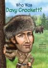 Who Was Davy Crockett? - Gail Herman