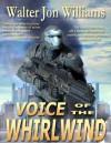 Voice of the Whirlwind - Walter Jon Williams