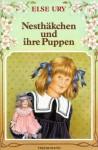 Nesthäkchen und ihre Puppen - Else Ury