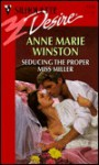 Seducing The Proper Miss Miller (Desire , No 1155) - Anne Marie Winston