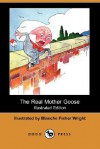 The Real Mother Goose - Blanche Fisher Wright