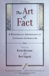 The Art of Fact: A Historical Anthology of Literary Journalism - Kevin Kerrane, Ben Yagoda