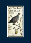 My True Love Gave to Me: Twelve Days of Christmas - Scott McKowen