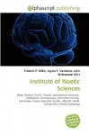 Institute of Noetic Sciences - Agnes F. Vandome, John McBrewster, Sam B Miller II