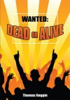 Wanted: Dead or Alive - Thomas Goggin