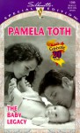 The Baby Legacy - Pamela Toth