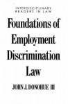 Foundations of Employment Discrimination Law - John J. Donohue III