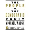 The People v. the Democratic Party - Michael Walsh