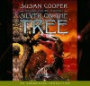 The Dark Is Rising Sequence, Book Five: Silver on the Tree (Audio) - Susan Cooper, Alex Jennings