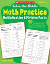 Solve-the-Riddle Math Practice: Multiplication & Division Facts: 50+ Reproducible Activity Sheets That Help Students Master Multiplication and Division Facts - Liane Onish