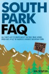 South Park FAQ: All That's Left to Know about the Who, What, Where, When and #%$ of America's Favorite Mountain Town - Dave Thompson