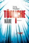 Tödliche Nähe (German Edition) - Shiloh Walker, Heide Franck