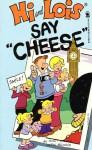 Hi and Lois: Say Cheese - Mort Walker, Dik Browne