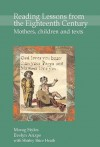 Reading Lessons from the Eighteenth Century: Mothers, Children and Texts - Evelyn Arizpe, Morag Styles, Shirley Brice Heath