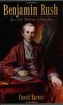 Benjamin Rush: Signer of the Declaration of Independence - David Barton