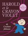 Harold et le Crayon Violet: The French Edition of Harold and the Purple Crayon - Crockett Johnson