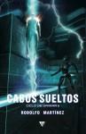 Cabos sueltos - Rodolfo Martínez