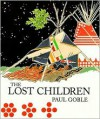 The Lost Children: The Boys Who Were Neglected - Paul Goble
