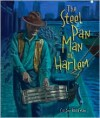The Steel Pan Man of Harlem - Colin Bootman