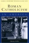 Roman Catholicism in America - Chester Gillis