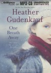 One Breath Away - Heather Gudenkauf, Joyce Bean, Susan Ericksen, Laural Merlington