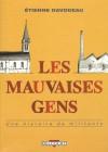 Les Mauvaises Gens: Une Histoire De Militants - Étienne Davodeau