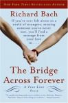 The Bridge Across Forever: A Lovestory - Richard Bach
