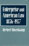 Enterprise and American Law, 1836-1937 - Herbert Hovenkamp