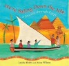 We're Sailing Down the Nile: A Journey Through Egypt - Laurie Krebs, Anne Wilson