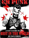 CM PUNK - A Fan's Guide to the Best in The World - Paul White