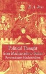 Political Thought From Machiavelli To Stalin - Elizabeth M. Rees