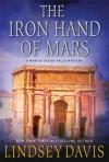 The Iron Hand of Mars: A Marcus Didius Falco Mystery - Lindsey Davis