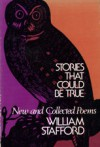 Stories That Could Be True: New and Collected Poems - William Edgar Stafford