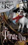 The Pirate Dogs - David B. Riley