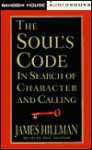 The Soul's Code: In Search of Character and Calling (Audio) - James Hillman
