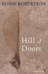 Hill of Doors by Robertson, Robin (2013) Hardcover - Robin Robertson