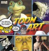 Toon Art: The Graphic Art of Digital Cartooning - Steven Withrow