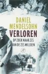 Verloren: op zoek naar zes van de zes miljoen - Daniel Mendelsohn, M. Mendelsohn, Ronald Vlek