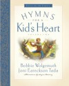 Hymns for a Kid's Heart, Vol. 2 - Bobbie Wolgemuth, Joni Eareckson Tada