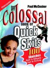 The Colossal Book of Quick Skits: Bite-Sized Plays to Provoke and Ponder - Paul McCusker